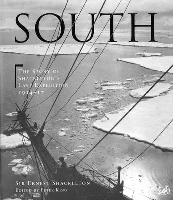 South: The Story of Shackleton's Last Expedition, 1914-17 by Sir Ernest Henry Shackleton