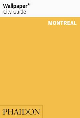 Wallpaper* City Guide Montreal by Wallpaper*