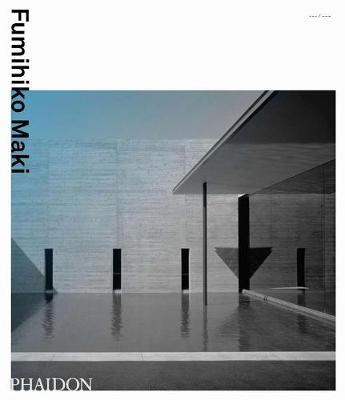 Fumihiko Maki by Fumihiko Maki, Kenneth Frampton, Mark Mulligan, David B. Stewart