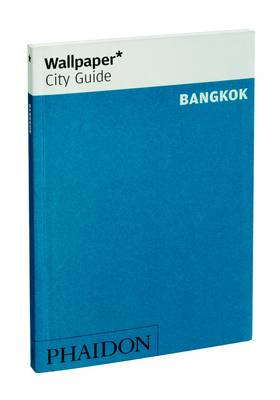 Bangkok Wallpaper* City Guide by Wallpaper*