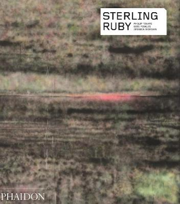 Sterling Ruby by Jessica Morgan, Franklin Sirmans, Kate Fowle