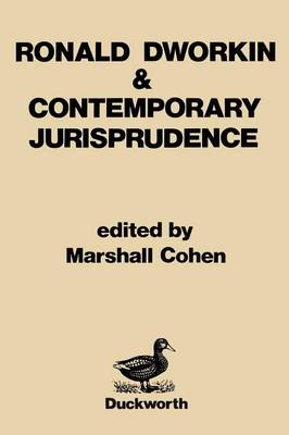 Ronald Dworkin and Contemporary Jurisprudence by Marshall Cohen