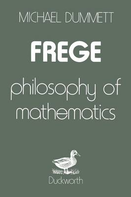 Frege Philosophy of Mathematics by Sir Michael Dummett
