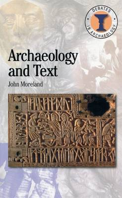 Archaeology and Text by John Moreland