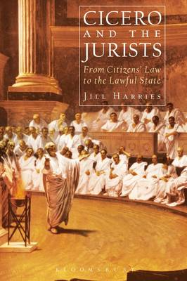 Cicero and the Jurists by Jill Harries
