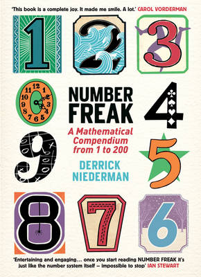 Number Freak: A Mathematical Compendium from 1 to 200 by Derrick Niederman