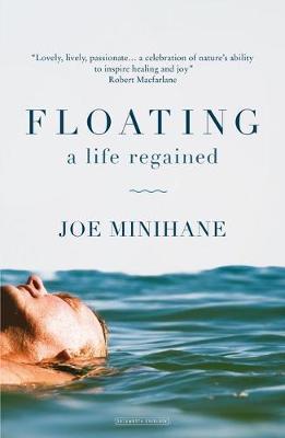 Floating A Life Regained by Joe Minihane
