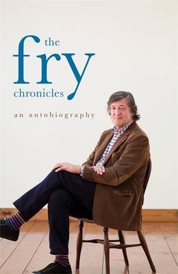 The Fry Chronicles: A Memoir by Stephen Fry