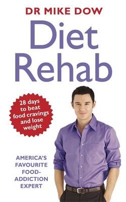 Diet Rehab by Mike Dow