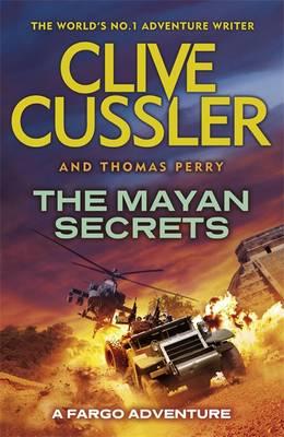 The Mayan Secrets Fargo Adventures by Clive Cussler