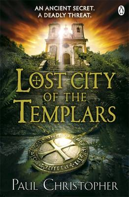 Lost City of the Templars by Paul Christopher