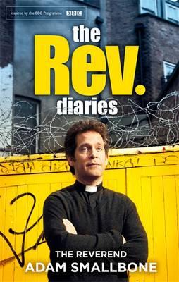The Rev Diaries by Rev. Adam Smallbones