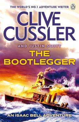 The Bootlegger Isaac Bell #7 by Clive Cussler