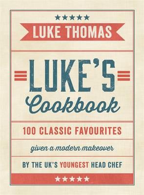 Luke's Cookbook by Luke Thomas