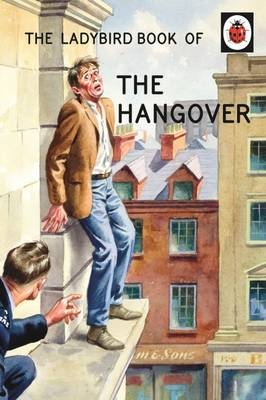 The Ladybird Book of the Hangover by Jason Hazeley, Joel Morris
