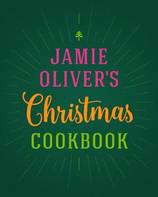 Cover for Jamie Oliver's Christmas Cookbook by Jamie Oliver