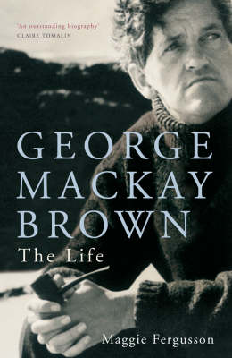 George Mackay Brown by Maggie Fergusson