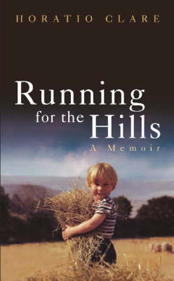 Running for the Hills by Horatio Clare