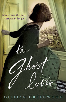 The Ghost Lover by Gillian Greenwood