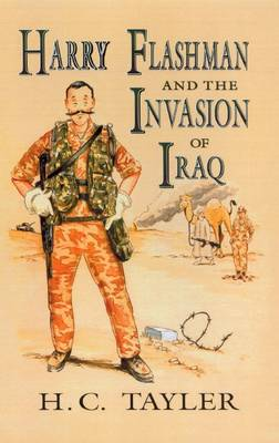 Harry Flashman and the Invasion of Iraq by H. C. Tayler