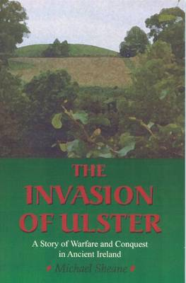 The Invasion of Ulster by Michael Sheane