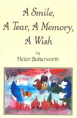 A Smile, a Tear, a Memory, a Wish by Helen Butterworth