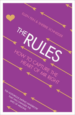 The Rules : How to Capture the Heart of Mr Right by Ellen Fein, Sherrie Schneider