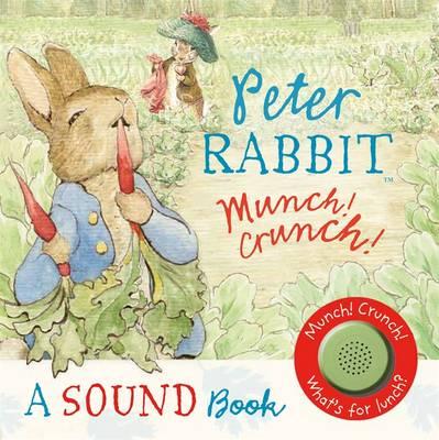 Peter Rabbit: Munch! Crunch! A Sound Book by Beatrix Potter