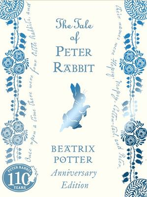 The Tale of Peter Rabbit 110th Anniversary Edition by Beatrix Potter