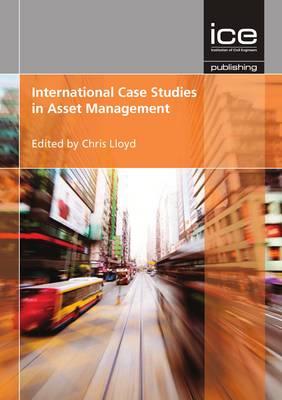 International Case Studies in Asset Management by Chris Lloyd