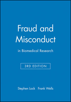 Fraud and Misconduct in Biomedical Research by Stephen Lock