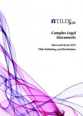 Complex Legal Documents Microsoft Word 2013 by Tilde Skills