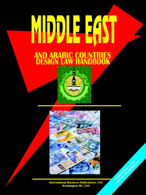 Middle East and Arabic Countries Design Law Handbook by Usa Ibp