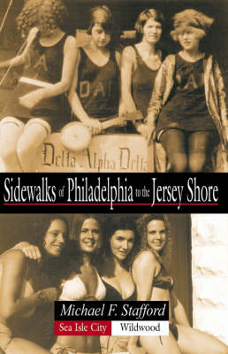 Sidewalks of Philadelphia to the Jersey Shore by Michael F. Stafford