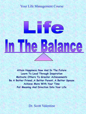 Life in the Balance by Dr Scott Valentine