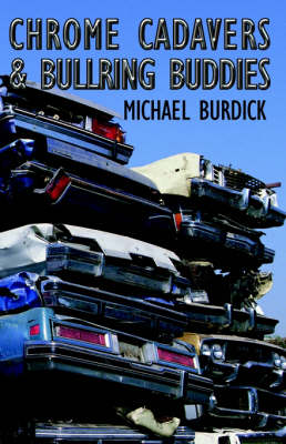 Chrome Cadavers & Bullring Buddies by Michael Burdick