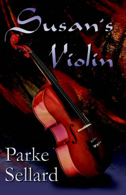 Susan's Violin by Parke Sellard