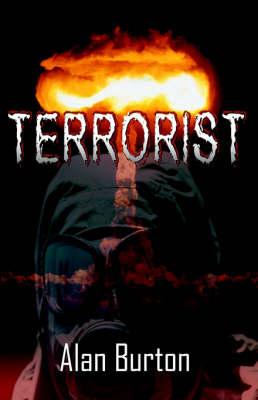 Terrorist by Alan Burton