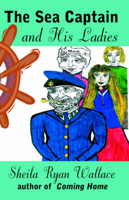 The Sea Captain and His Ladies by Sheila Ryan Wallace