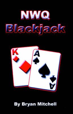 NWQ Blackjack by Bryan W. Mitchell