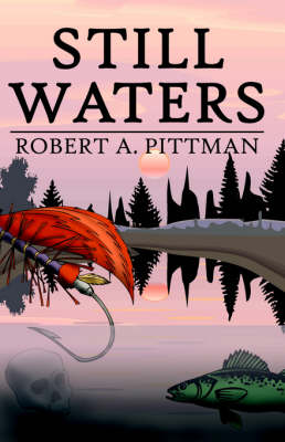 Still Waters by Robert A. Pittman