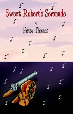 Sweet Robert's Serenade by Peter Thomas