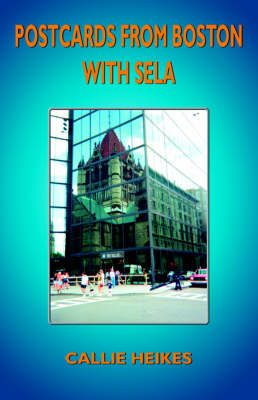 Postcards from Boston with Sela by Callie Heikes