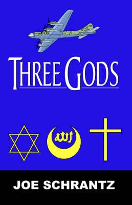 Three Gods by Joe A. Schrantz