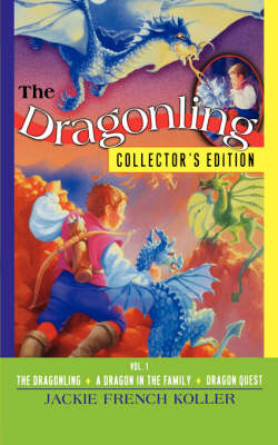 The Dragonling Collector's Edition Volume 1 by Jackie French Koller