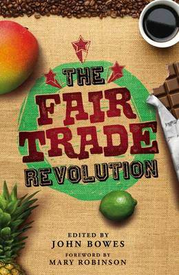 The Fair Trade Revolution by John Bowes