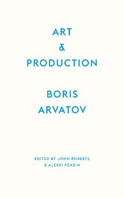 Art and Production by Boris Arvatov