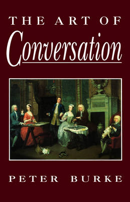 The Art of Conversation by Peter Burke