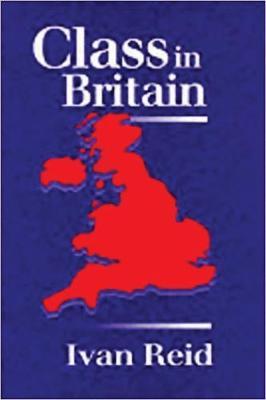 Class in Britain by Ivan Reid