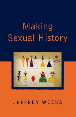 Making Sexual History by Jeffrey Weeks
